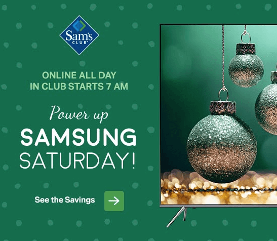 sams club samsung saturday - Sams Club Christmas Decorations