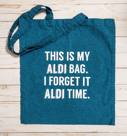 my aldi bag i forget it aldi time